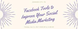 Facebook Tools to Improve Your Social Media Marketing
