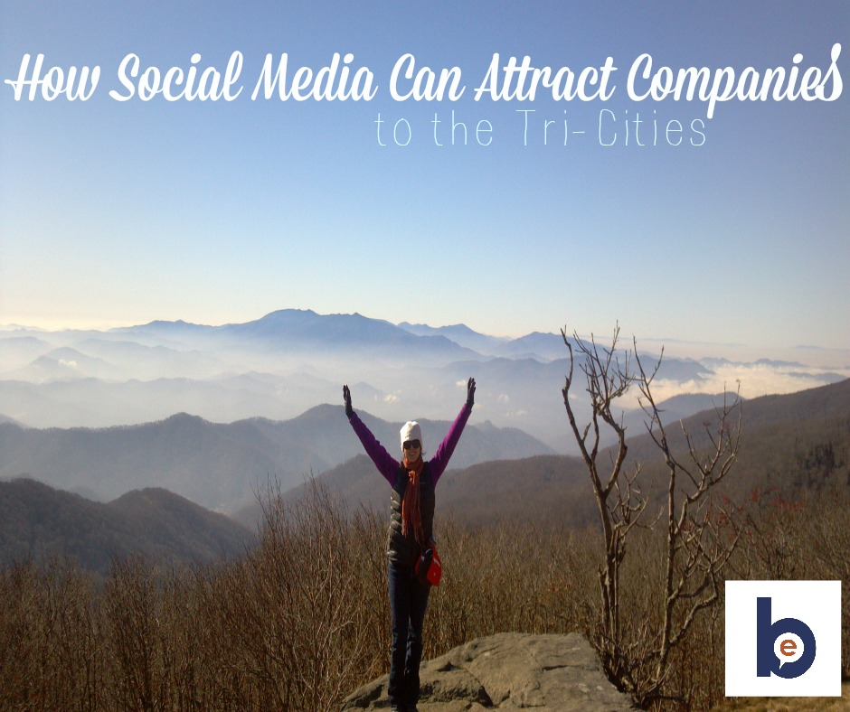 How Social Media can Attract Companies to the Tri-Cities
