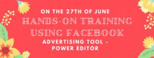 Hands-On Training Using Facebook Advertising Tool - Power Editor