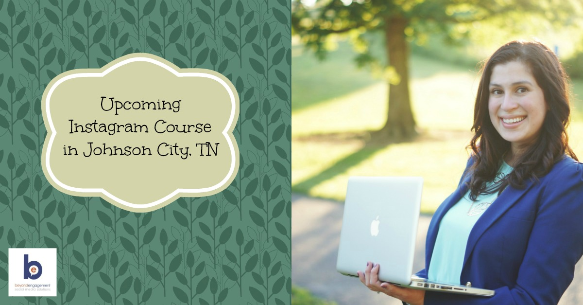 Upcoming Workshop in Johnson City - The Ins and Outs of Instagram for Business Owners