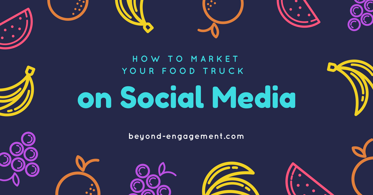 How to Market Your Food Truck on Social Media