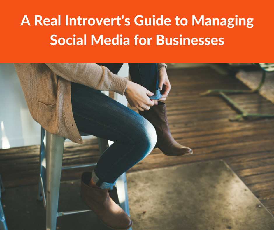 A Real Introvert's Guide to Managing Social Media for Businesses