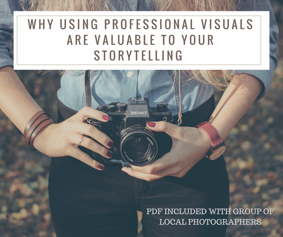 Why Using Professional Visuals Are Valuable To Your Storytelling