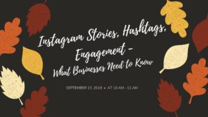 Instagram Stories, Hashtags, Engagement - What Businesses Need to Know