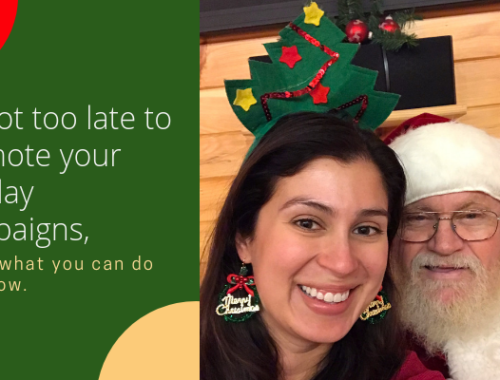 It's not too late to promote your Holiday Campaigns, here's what you can do right now.