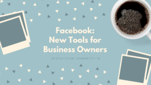 Facebook: New Tools for Business Owners