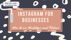 Instagram for Businesses: How to on Hashtags and Videos