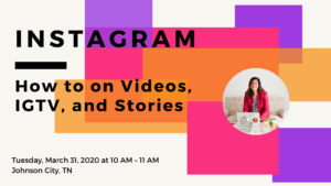 TUE, MAR 31 AT 10 AM Instagram: How to on Videos, IGTV, and Stories