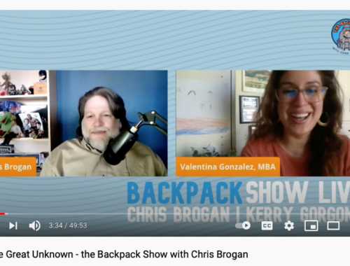 Featured in Into the Great Unknown - the Backpack Show with Chris Brogan