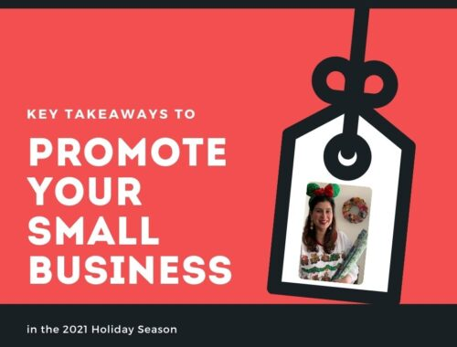 Key takeaways to promote YOUR Small Business in the 2021 Holiday Season
